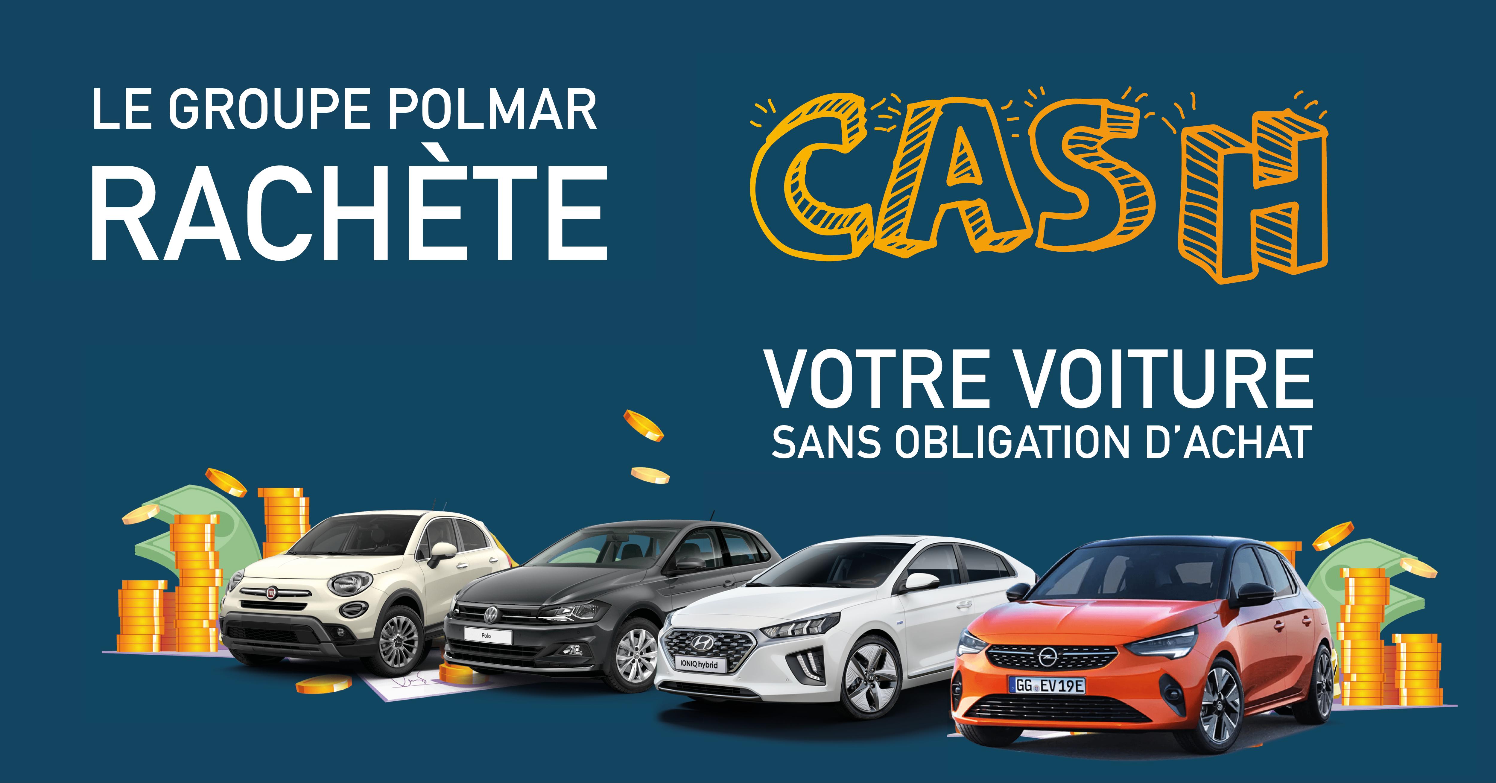 Le Groupe Polmar rachète votre véhicule d'occasion cash sans obligation d'achat